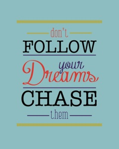 Chase Your Dreams-002