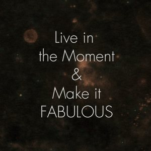 live-in-moment-fabulous